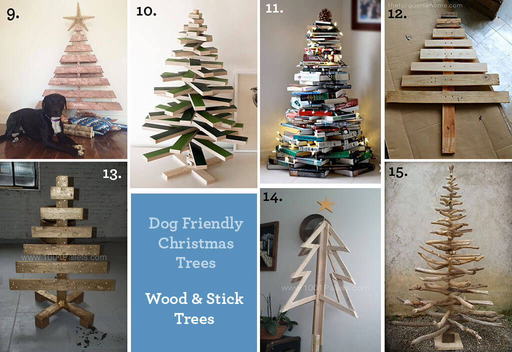 Dog Friendly Christmas Trees ~ Wood & Stick Trees