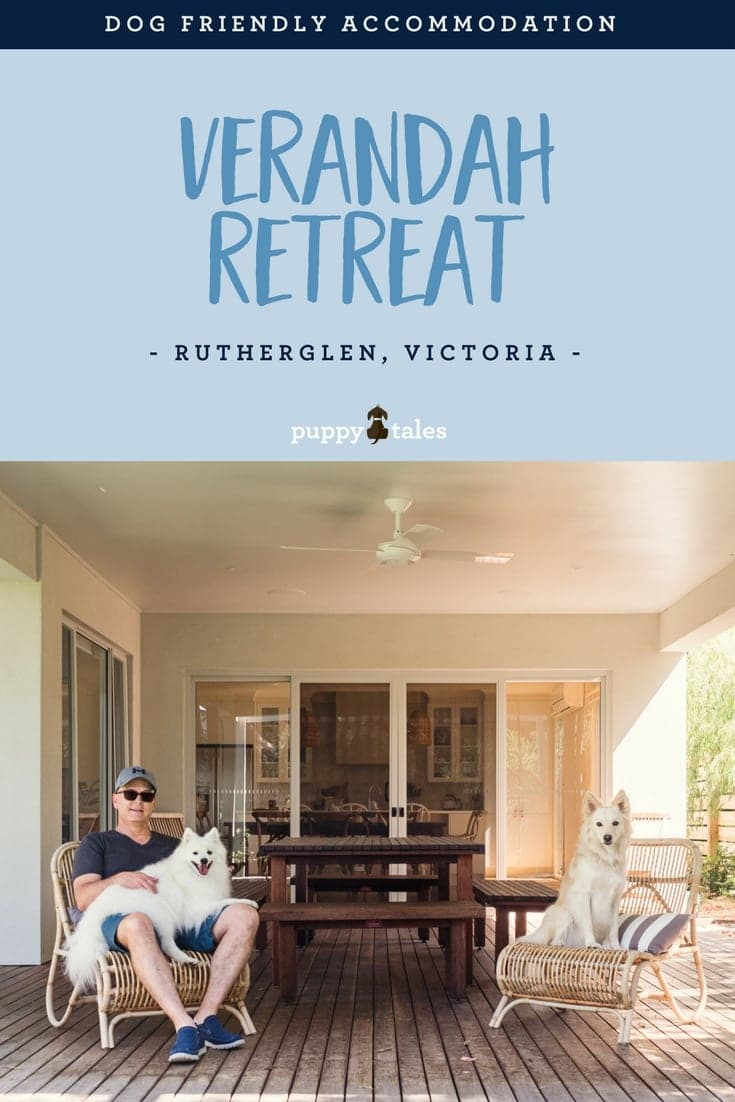 Puppy Tales Review of our stay at Verandah Retreat in Phillip Island, Victoria