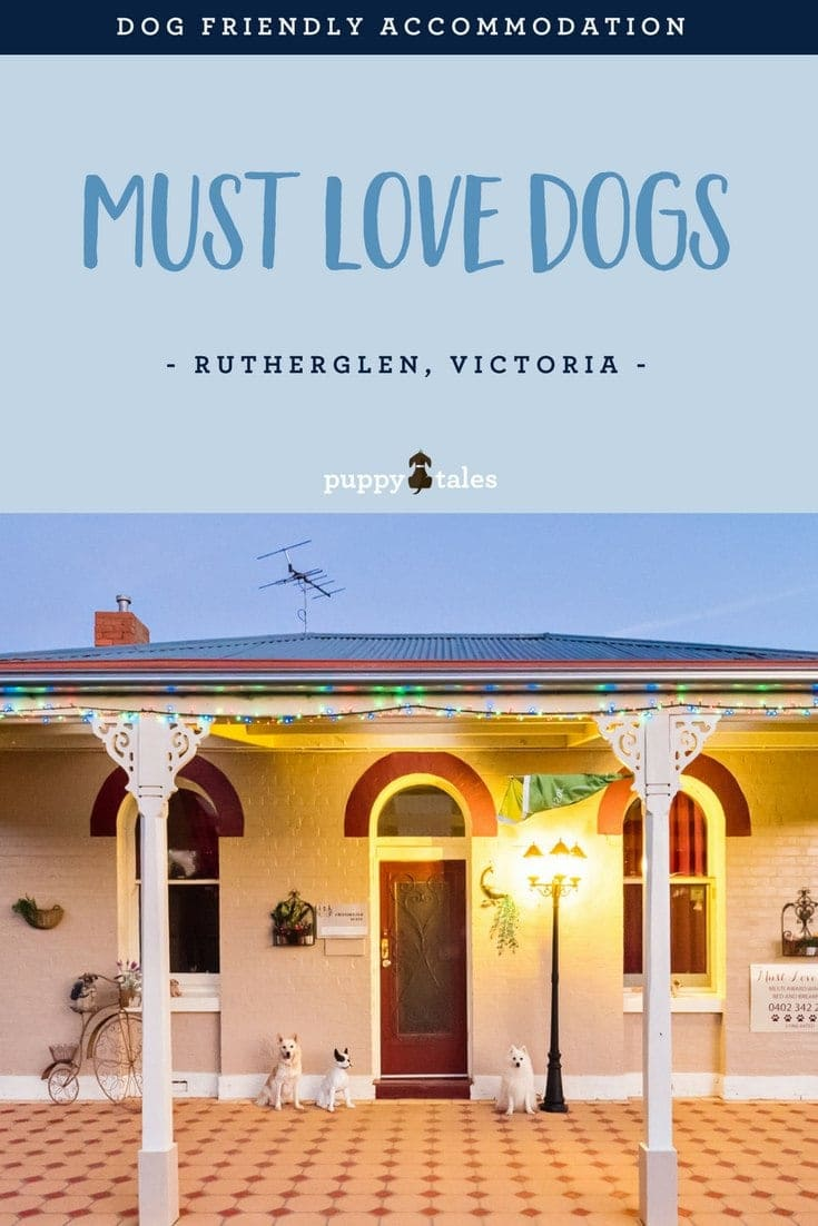 Puppy Tales Review of our stay at Must Love Dogs BnB in Rutherglen, Victoria